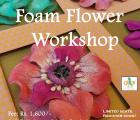 Foam Flower Workshop
